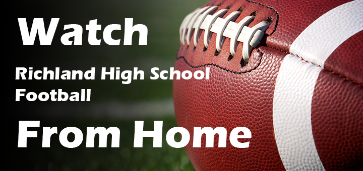Watch Richland High School Football from Home