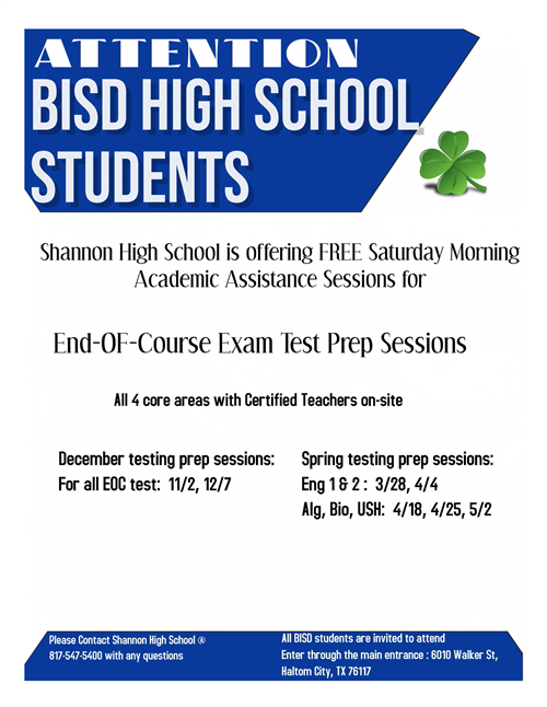 Attn BISD High School Students Shannon HIgh School is offering FREE Saturday Morning Academic Assistance Sessions for End of