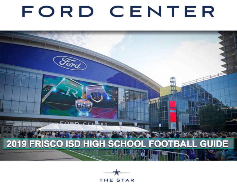 FORD CENTER/2019 FRISCO ISD HIGH SCHOOL FOOTBALL GUIDE/THE STAR
