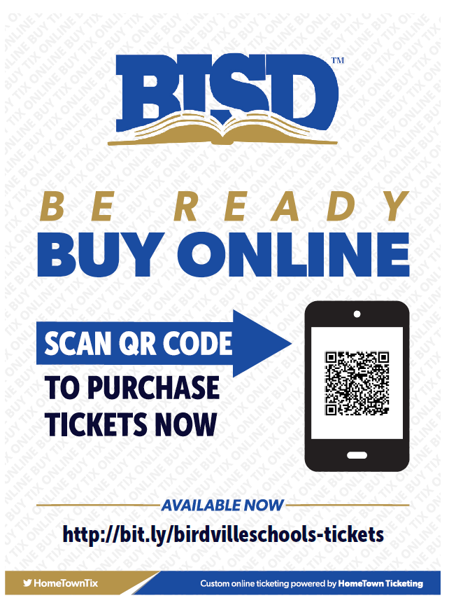 BISD Be Ready Buy Online Scan QR Code To Purchase Tickets Now available at http://bit.lybirdvilleschools-tickets HomeTownTix