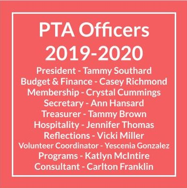 PTA Officers 2019-2020 President - Tammy Southard Budget & Finance - Casey Richmond Membership - Crystal Cummings Secretary -