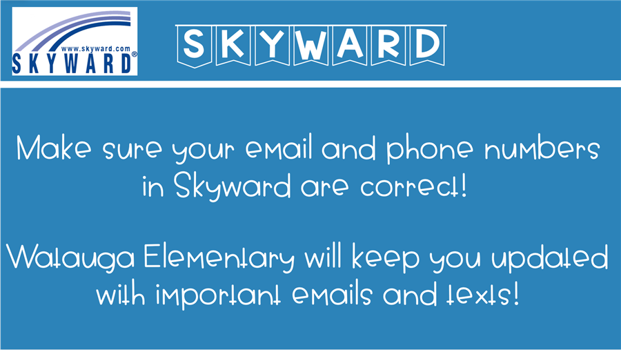Make sure your email and phone numbers in Skyward are correct!  W.E. will keep you updated with important emails and texts!