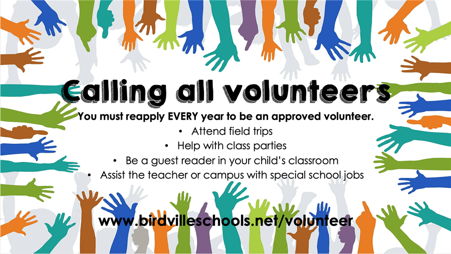 Calling all volunteers.  You must reapply every year to be an approved volunteer.  *attend field trips, help with class party