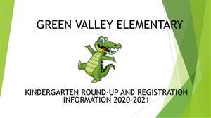 Green Valley Elementary Kindergarten Round-Up and Registration Information 2020-2021