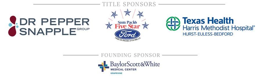 Title sponsors: Dr. Pepper Snapple, Sams Pack Five Star Ford, Texas Health and Founding Sponsor Baylor Scott & White