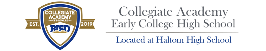 Collegiate Academy Early College High School | Located at Haltom High School