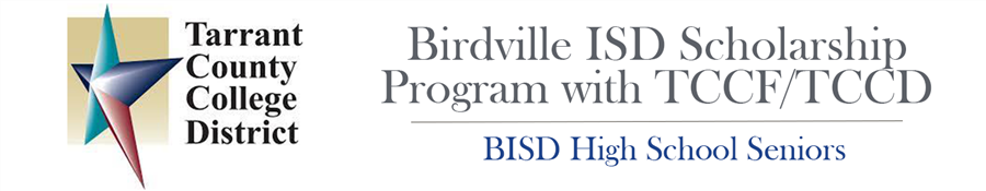 Tarrant County College District|Birdville ISD Scholarship PRogram with TCCF/TCCD | BISD High School Seniors