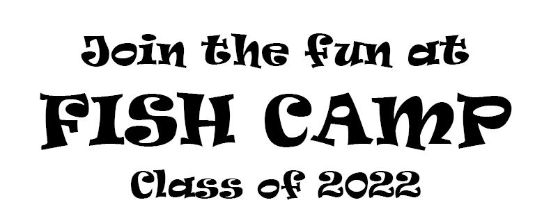 BHS CLASS OF 2022 FISH CAMP