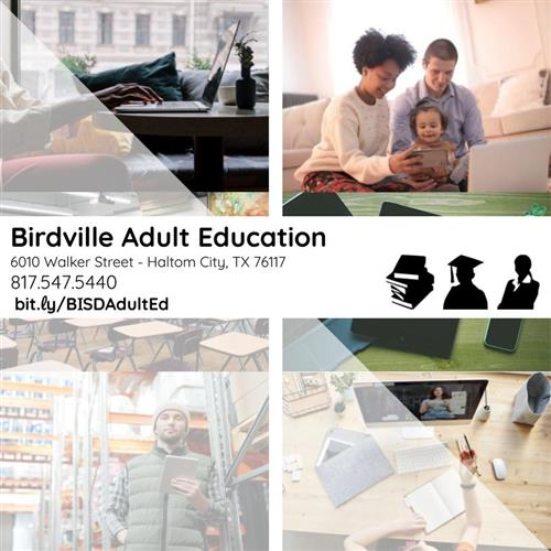 Birdville Adult Education. 6010 Walker Street, Haltom City, Texas. 76117. 817-547-5440. bit.ly/AdultEd. Images of people.