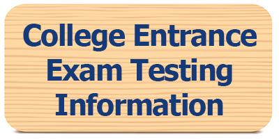 Select to view College Entrance Exam Testing informaton