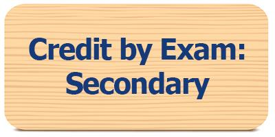 Select Credit by Exam - Secondary