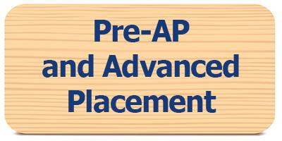 Select for  Pre-AP and Advanced Placement information