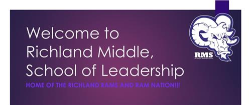 Welcome to Richland Middle, School of Leadership. Home of the Richland Rams and Ram Nation!